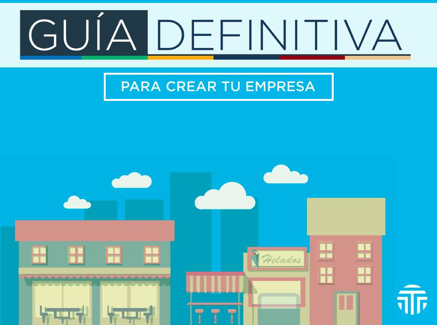 Guía Completa para Crear una Empresa en México