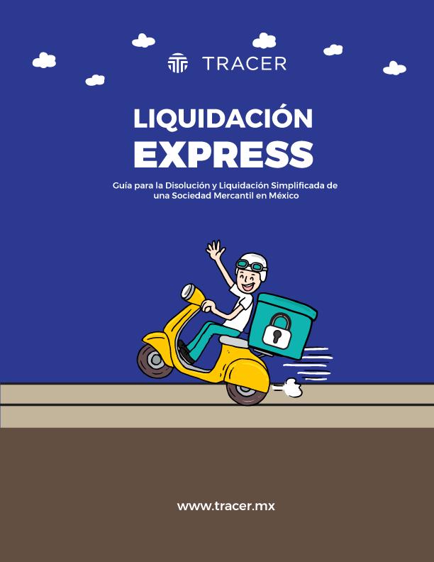 Guía para la disolución y liquidación express de una sociedad mercantil en México