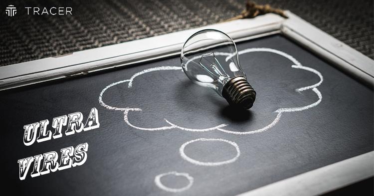 Temas de emprendedores: el concepto Ultra vires y su relación al objeto social de la empresa