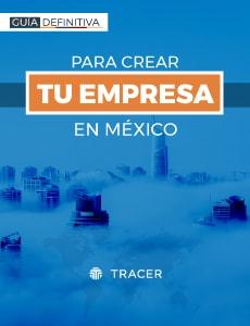 Cómo crear una empresa en México - Guía gratuita